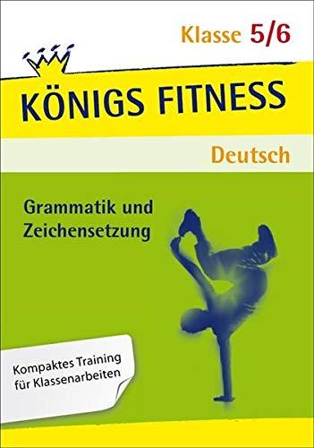 Königs Fitness: Grammatik und Zeichensetzung 5./6. Klasse - Deutsch