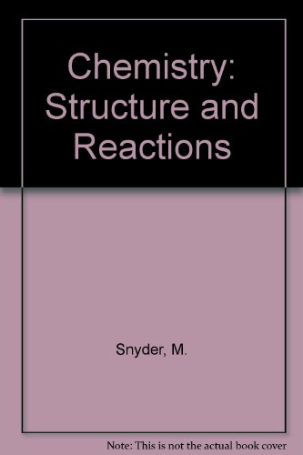 Chemistry: Structure and Reactions