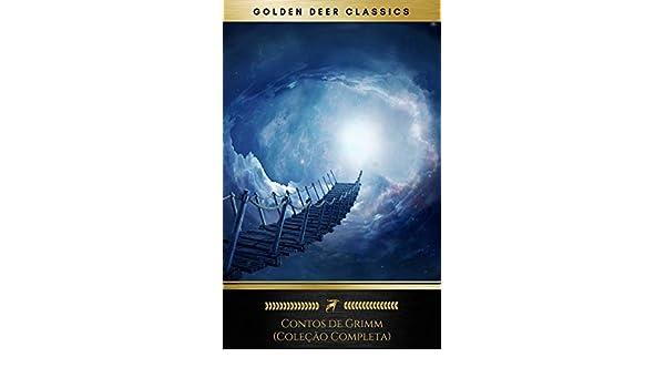 Amazon.com: Contos de Grimm (Coleção Completa - 200+ Contos): Rapunzel, Hansel e Gretel, Cinderela, O Pequeno Polegar, Branca de Neve.