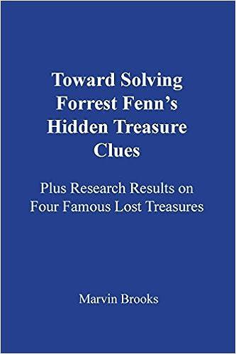 Toward Solving Forrest Fenn's Hidden Treasure Clues: Plus Research
