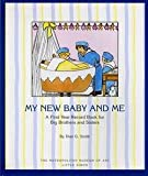 Dian G. Smith: My New Baby and Me : A First Year Record Book for Big Brothers and Big Sisters (Paperback); 1986 Edition