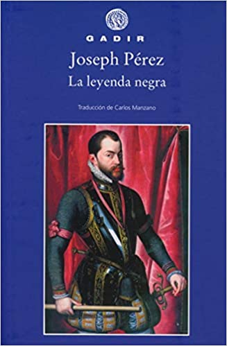 La leyenda negra (Gadir Ensayo y Biografia): Amazon.es: Perez ...