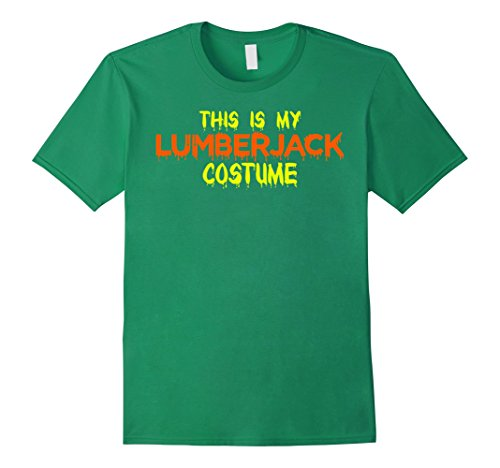 Mens This Is My Lumberjack Costume Halloween T Shirt Medium Kelly Green