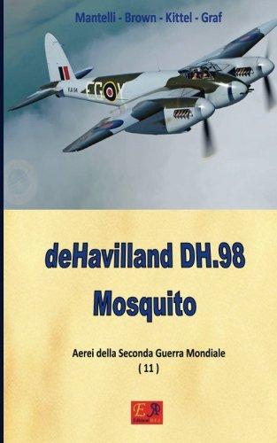 deHavilland DH.98 Mosquito (Aerei della Seconda Guerra Mondiale) (Volume 10) (Italian Edition)