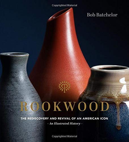 Book Cover: Rookwood: The Rediscovery and Revival of an American Icon--An Illustrated History