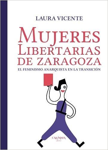 Mujeres libertarias de Zaragoza: El feminismo anarquista en la ...