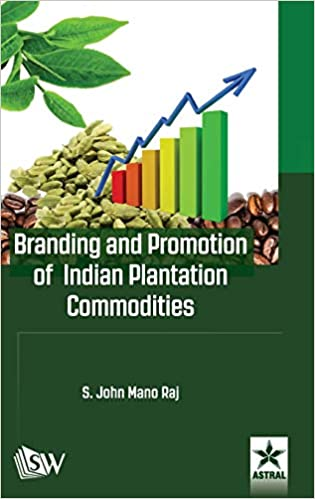 Branding And Promotion Of Indian Plantation Commodities por S John Mano Raj epub