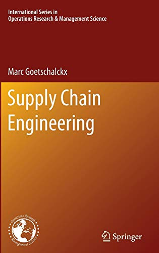 Supply Chain Engineering (International Series in Operations Research & Management Science)