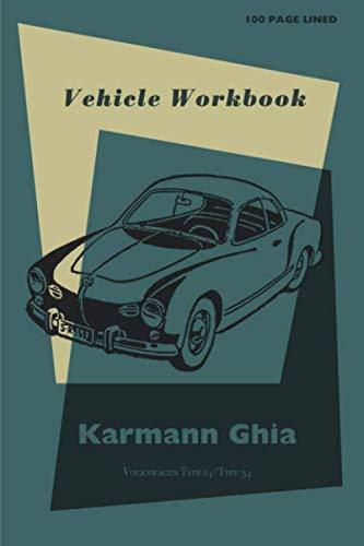 Karmann Ghia Restoration - Karmann Ghia Vehicle Workbook: Volkswagen  journal / repair notebook (Volkswagen Notebooks)
