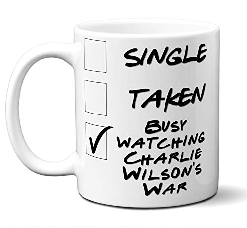 Funny Charlie Wilson's War Novelty Movie Lover Gift Mug. Single, Taken, Busy Watching. Poster, Men, Women, Birthday, Christmas, Father's Day, Mother's Day. 11 oz.