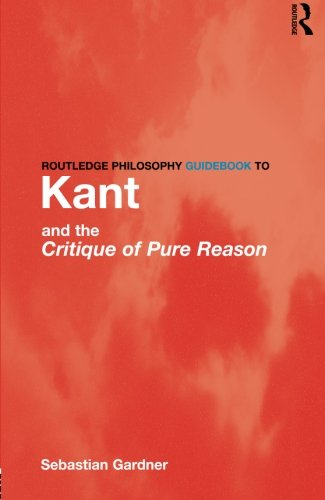 Routledge Philosophy GuideBook to Kant and the Critique of Pure Reason (Routledge Philosophy GuideBooks)