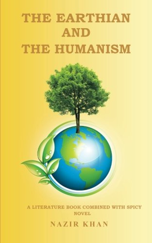 THE EARTHIAN AND THE HUMANISM: A LITERATURE BOOK COMBINED WITH SPICY NOVEL