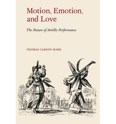 Download Motion, Emotion, & Love: The Nature of Artistic Performance (Hardback) - Common pdf