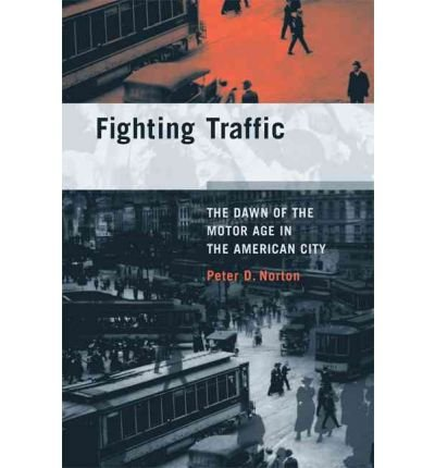 Download Fighting Traffic: The Dawn of the Motor Age in the American City (Inside Technology (Paperback)) (Paperback) - Common pdf epub