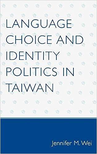 Language Choice and Identity Politics in Taiwan: Jennifer M  Wei