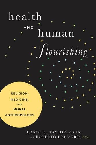 Health and Human Flourishing: Religion, Medicine, and Moral (Moral Medicine)