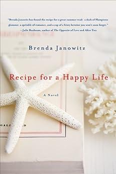 Recipe for a Happy Life: A Novel by [Janowitz, Brenda]