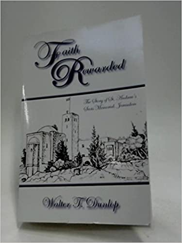 Book Faith Rewarded: The Story of St Andrew's Scots Memorial, Jerusalem