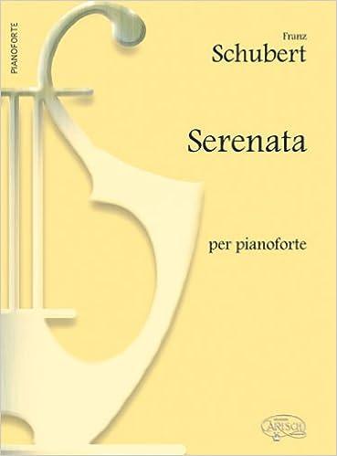 Schubert Serenata Per Pianoforte Bk Livre Sur La Musique