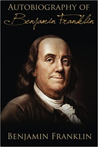 Book The Autobiography of Benjamin Franklin by Benjamin Franklin (2014-02-02)