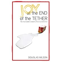 Joy at the End of the Tether: The Inscrutable Wisdom of Ecclesiastes