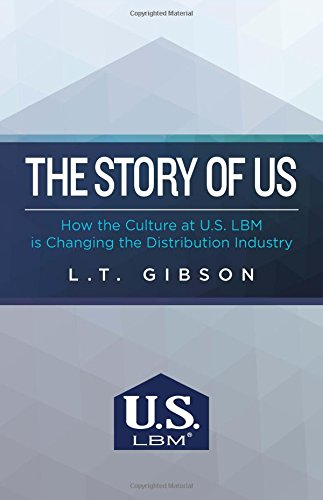 The Story Of Us  How The Culture At U S  Lbm Is Changing The Distribution Industry