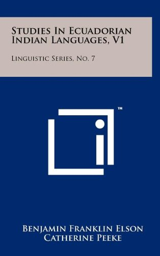 Download Studies in Ecuadorian Indian Languages, V1: Linguistic Series, No. 7 ebook