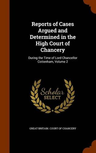 Read Online Reports of Cases Argued and Determined in the High Court of Chancery: During the Time of Lord Chancellor Cottenham, Volume 2 PDF