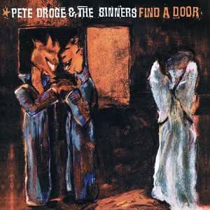 Pete Droge & The Sinners - Find A Door