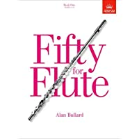 Fifty for flute: Book 1 Grades 1-5: Fifty progressive studies for unaccompanied flute