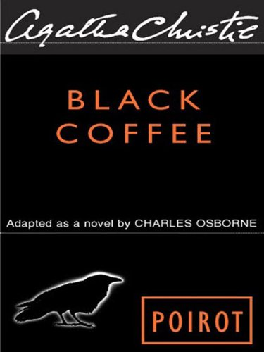 Black Coffee (Hercule Poirot series Book 7) (Traditional Living Rooms 10 Of The Best)