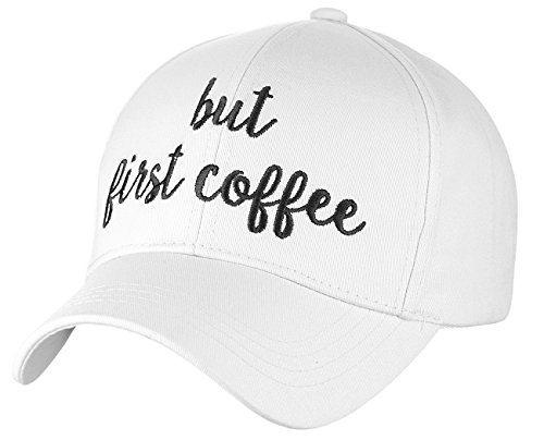 - C.C Women's Embroidered Quote Adjustable Cotton Baseball Cap, But First Coffee, White