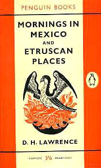 Mornings in Mexico and Etruscan (Etruscan Places)