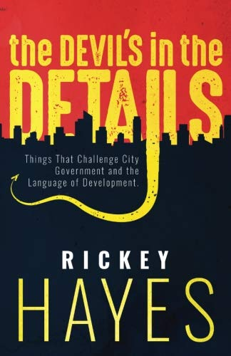 The Devil's In the Details: Things that Challenge City Government and the Language of Development by CreateSpace Independent Publishing Platform
