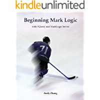 Beginning Mark Logic with XQuery and MarkLogic Server