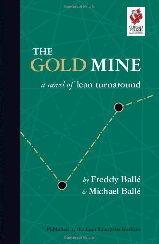 The Gold Mine: A Novel of Lean Turnaround