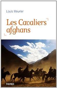 Les Cavaliers afghans par Louis Meunier
