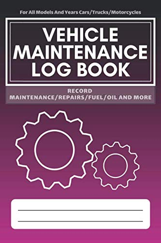 Vehicle Maintenance Log Book: Service - Repairs Maintenance & Checklist Mileage Fuel Record Book For Cars, Trucks, Motorcycles, Boats (6 x 9 in) (Log Book Bus Drivers)