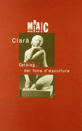 Descargar Libro Clarà: Catàleg Del Fons D'escultura Mercè Doñate
