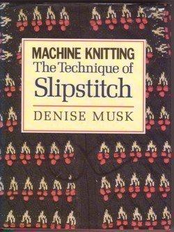Machine Knitting: The Technique of Slipstitch