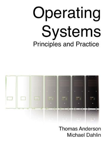 Operating Systems: Principles and Practice by Thomas Anderson (2012-07-17) by Recursive Books