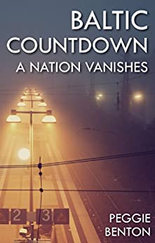 Baltic Countdown: A Nation Vanishes by [Benton, Peggie]