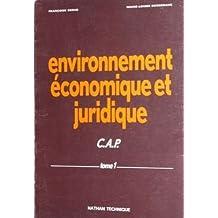 Environnement économique et juridique, tome 1 - CAP 2è année et Formation continue