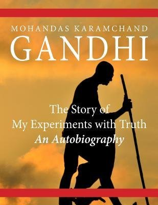 [(The Story of My Experiments with Truth: An Autobiography)] [Author: Mohandas Karamchand (Mahatma) Gandhi] published on (April, 2014) pdf epub