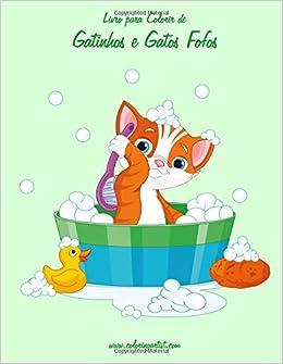 Livro para Colorir de Gatinhos e Gatos Fofos 1 (Volume 1) (Portuguese Edition): Nick Snels: 9781532934278: Amazon.com: Books