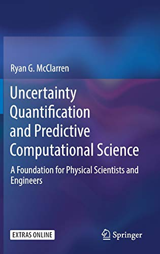 Uncertainty Quantification and Predictive Computational Science: A Foundation for Physical Scientists and Engineers ()