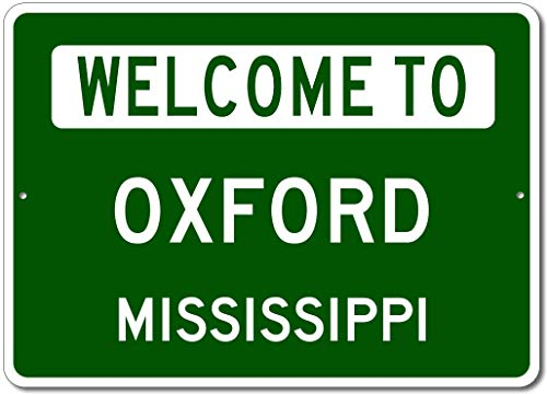 Oxford, Mississippi - Welcome to US City State Sign - Aluminum 10