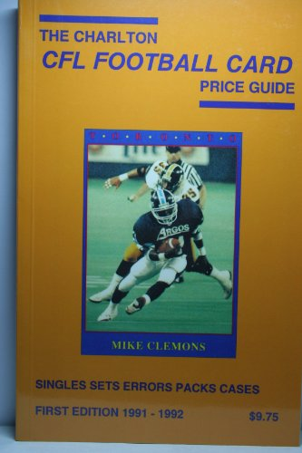 The Charlton CFL Football Card Price Guide First Edition 1991-1992 Singles Sets Errors Packs Cases