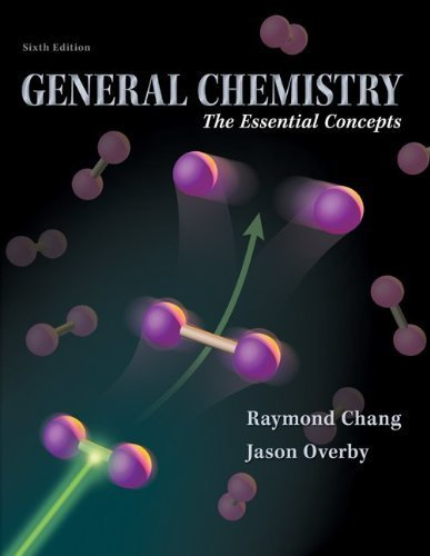 Chang, Raymond; Overby, Jason's General Chemistry: The Essential Concepts 6th (sixth) edition by Chang, Raymond; Overby, Jason published by McGraw-Hill Science/Engineering/Math [Hardcover] (2010) ebook