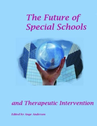 The Future of Special schools :: and Therapeutic intervention